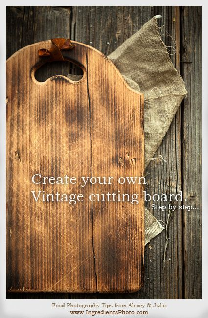 Create Your Own Vintage Cutting Board