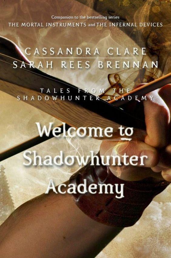 Bienvenido a la Academia de Cazadores de Sombras (Welcome to Shadowhunter Academy), Historias de la Academia de Cazadores de Sombras (Tales from Shadowhunter Academy), Cassandra Clare.