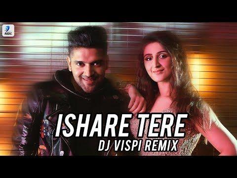 Ishare Tere Remix Dj Vispi Guru Randhawa Dhvani Bhanushali Youtube New Hindi Songs Songs Bollywood Music