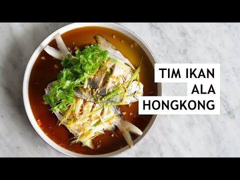 Resep Tim Ikan Ala Hongkong Makanan Sultan Kerajaan Cina Youtube Makanan Dan Minuman Resep Masakan