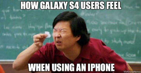 Iphone Vs Samsung Meme How samsung galaxy s4 users