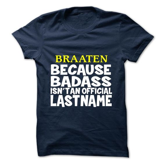 The cheapest BRAATEN  cheap BRAATEN  Check more at http://wow-tshirts.com/name-t-shirts/braaten-discount.html