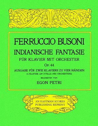 Busoni, Ferruccio : Indianische Fantasie : fur Klavier mit Orchester, op. 44