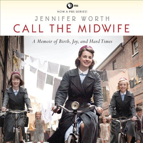 Call the Midwife: A Memoir of Birth,...