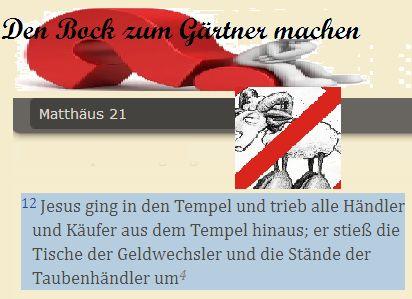 bibeltagebuch: Den Bock zum Gärtner gemacht oder