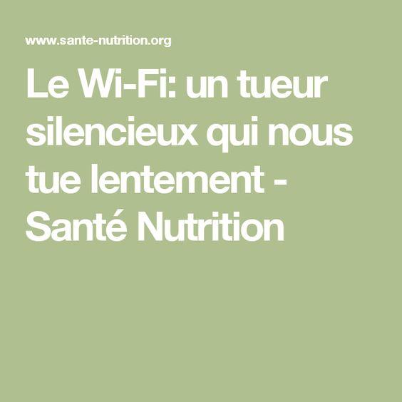 Le Wi-Fi: un tueur silencieux qui nous tue lentement - Santé Nutrition