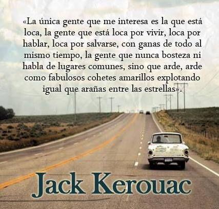 La única gente que me interesa... Jack Kerouac
