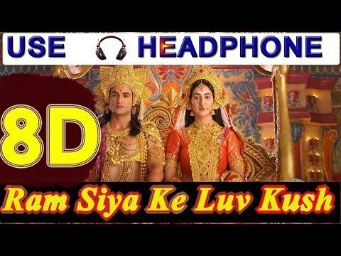 Ram Siya Ke Luv Kush 2019 8d Audio Song Mera Hridya Tum Udit Narayan 3d India Youtube Kush India Broadway Shows