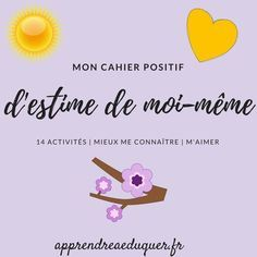 Mon Cahier Positif D Estime De Moi Meme 14 Activites Pour Mieux Me Connaitre Et M Aimer Enfants Estime De Soi Mon Cahier Positif