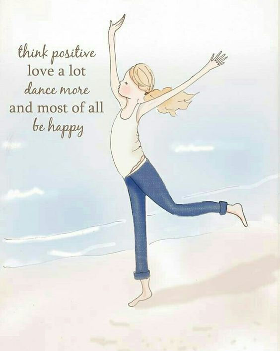♡☆ Think Positive, Love a lot, Dance more and Most of all, Be Happy! ☆♡