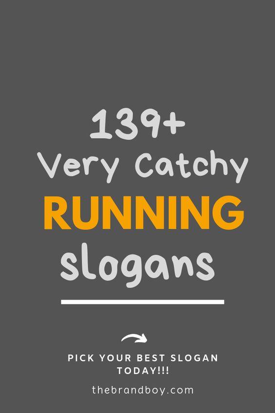 139 Very Catchy Running Slogans Thebrandboy Com Business