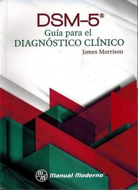 Dsm 5 Guía Para El Diagnóstico Clínico Morrison Psiquiatria Dsm5 Librosdepsiquiatria A Libros De Psicología Psicologia Y Psiquiatria Psicologia Clinica