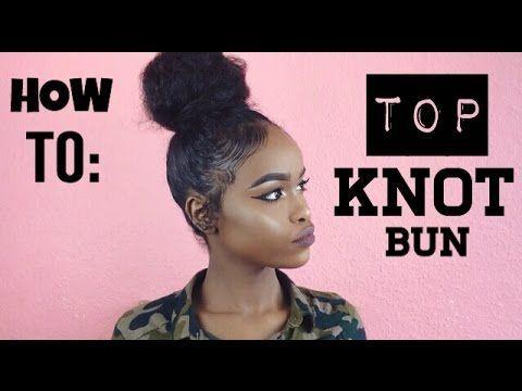 Natural Hair Top Knot Bun For Short Hair Short Hair Bun Natural Hair Bun Styles Natural Hair Styles