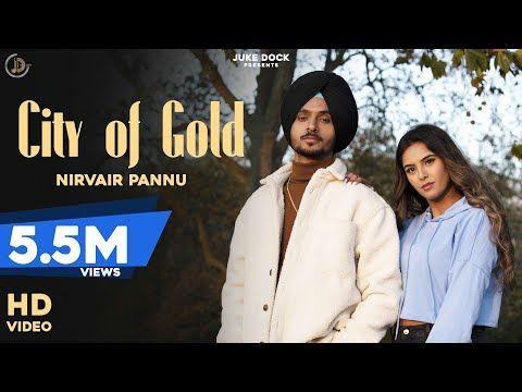 City Of Gold Nirvair Pannu Full Video Deep Royce Latest Punjabi Song 2020 Juke Dock Youtube Songs Latest Bollywood Songs Latest Song Lyrics