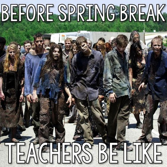 Teachers before spring break be like. Teacher meme. Teacher humor.: