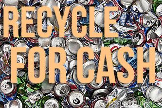 save up your plastic bottles and cans and take them to your local recycling center for a small cash reward.