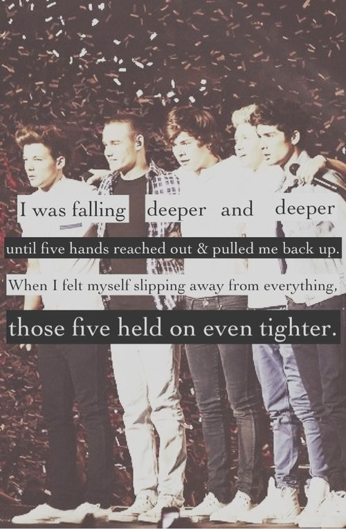 DON'T REPIN WITH SAME DESCRIPTION !!!!!!!  Harry, Niall, Zayn,Liam, Louis, thank you for holding on to me. For never letting me go. I love you guys.  You are my world and everything in it.