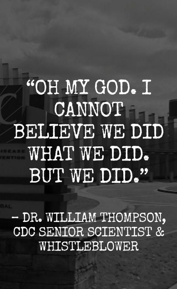 photo by Vaxxed; link goes to report on Dr William Thompson, Senior CDC Scientist turned whistleblower. He and colleagues threw out data,( in 2014)that shows a link between MMR vaccine and autism.: