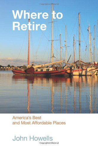 Book review where to retire america 39 s best and most for Most affordable places to retire in the world
