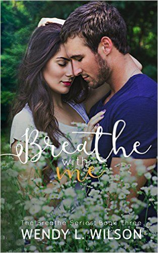 Breathe With Me (The Breathe Series Book 3) - Kindle edition by Wendy L. Wilson. Contemporary Romance Kindle eBooks @ Amazon.com.