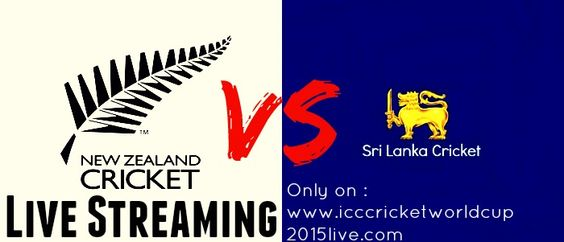 Watch New Zealand vs Sri Lanka Live Streaming- ICC Cricket World Cup 2015 Online Watch Cricket Live Streaming of NZ vs SL - Free cricket Live Streaming.