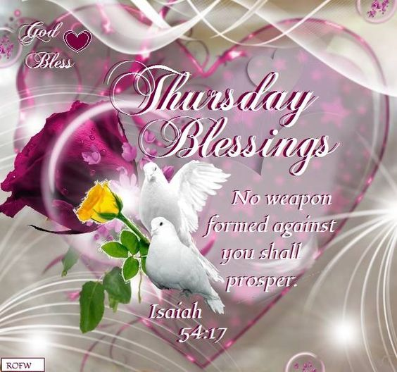 Thursday Blessings, Isaiah 54:17-God bless.