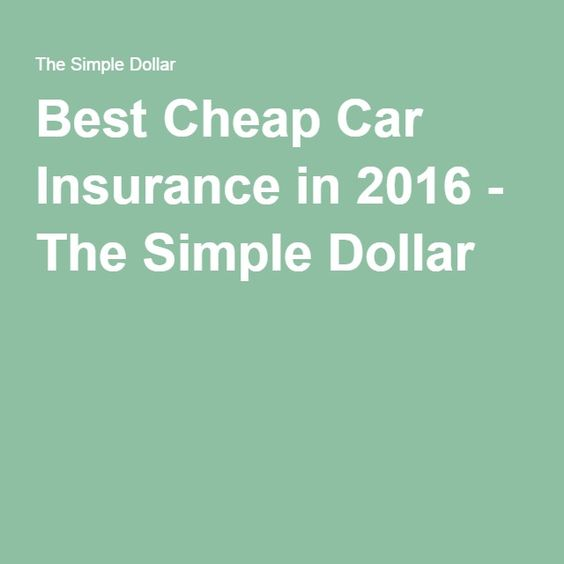 Best Cheap Car Insurance in 2016 - The Simple Dollar