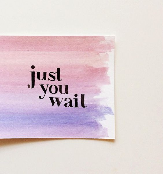 just you wait canvas (not mine)