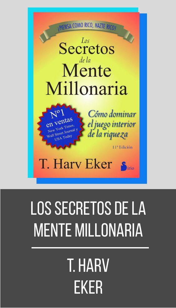 Los Secretos De La Mente Millonaria T Harv Eker Mentes Millonarias Libros De Desarrollo Personal Libros De Negocios