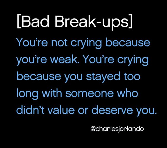 Bad break-ups make you cry for one reason...