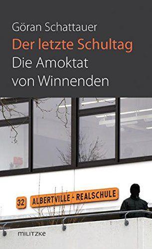 Der letzte Schultag: Die Amoktat von Winnenden von Göran ... https://www.amazon.de/dp/3861898284/ref=cm_sw_r_pi_dp_AiaLxb9J2SN3P