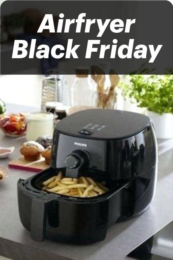 Airfryer Black Friday 2020 The Best Airfryer Black Friday Deals Black Friday Friday Air Fryer
