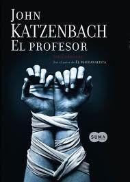 El Profesor / John Katzenbach  http://rinconrevuelto.blogspot.com.es/2013/07/el-profesor-john-katzenbach.html