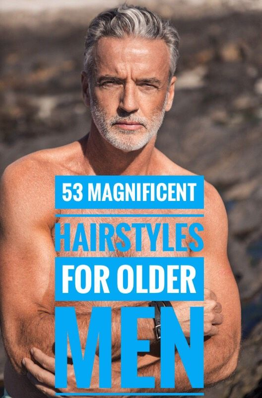 53 Magnificent Hairstyles For Older Men Older Mens Hairstyles Older Men Haircuts Best Hairstyles For Older Men