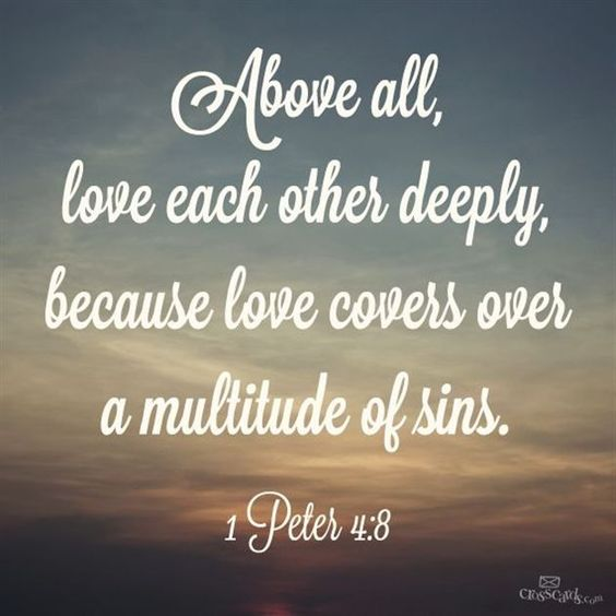 Godly Love For Each Other: Above All, Love Each Other Deeply, Because Love Covers