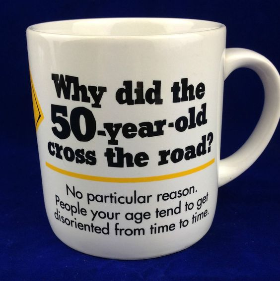 50th birthday cup gag gift why did the 50 year old cross the road coffee mug cup: