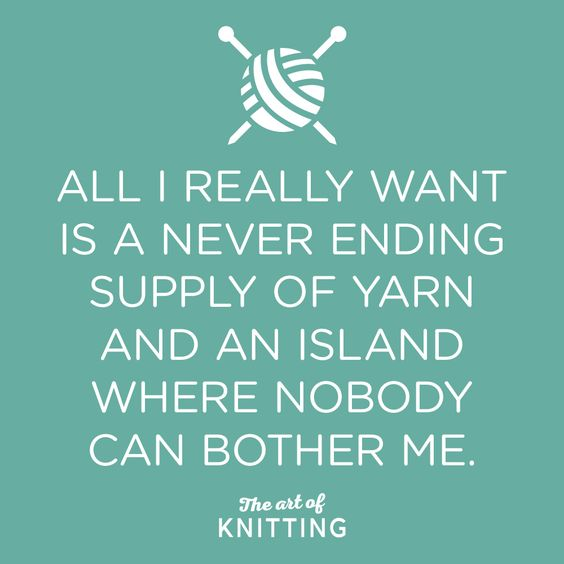 Knitter's fantasy - All I really want is a never ending supply of yarn and an island where nobody can bother me. (And a connection to Ravelry...)