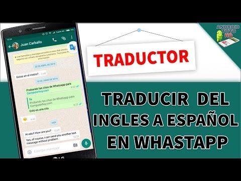 Cómo Utilizar El Traductor De Google En Whatsapp Youtube Cursos Gratis De Computacion Traductor De Google Ciencias De La Computacion