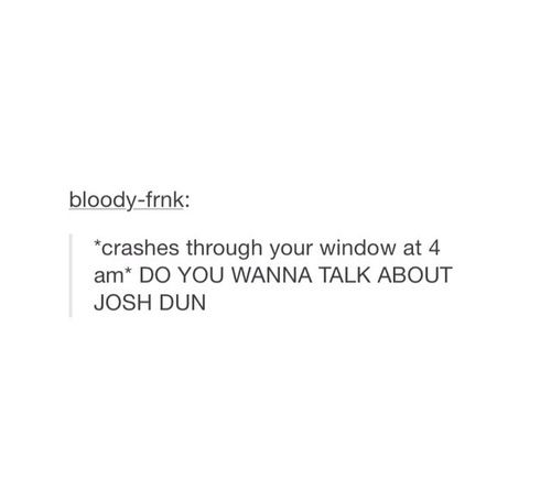 YES OUR LORD AND SAVIOUR JOSH DUN