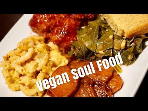 Vegan Soul Food B Foreal Youtube Vegan Soul Food Healthy Soul Food Soul Food Dinner