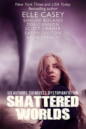 Shattered Worlds: Six Dystopian Novels Boxed Set