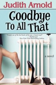 For every woman who loves her family by dreams of running away from home.  Goodbye to All That by Judith Arnold  FREE 2 Thur & Fri Only.