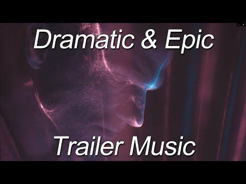 Dramatic Suspenseful Movie Trailer Music Intense Epic Build Up Youtube Movie Trailers Epic Trailer Dramatic