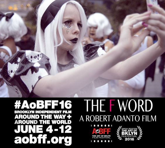 The F Word will be screening as part of the Art of Brooklyn Film Festival on Saturday, June 11th.: