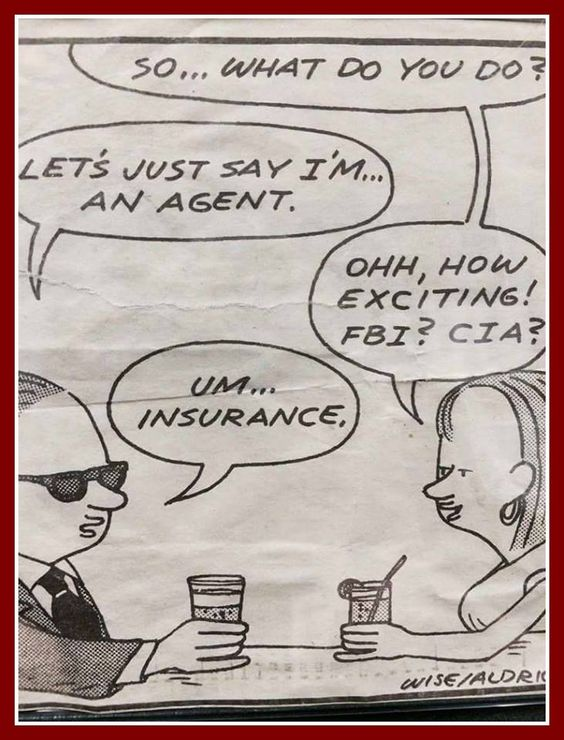 Just an insurance agent?