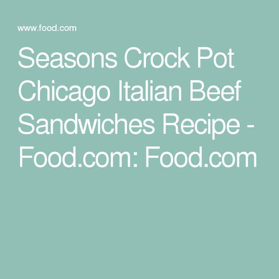 Seasons Crock Pot Chicago Italian Beef Sandwiches Recipe - Food.com: Food.com