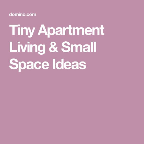 Tiny Apartment Living & Small Space Ideas
