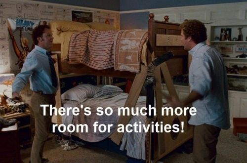 There S So Much More Room For Activities Favorite Movie Quotes Funny Movies Step Brothers