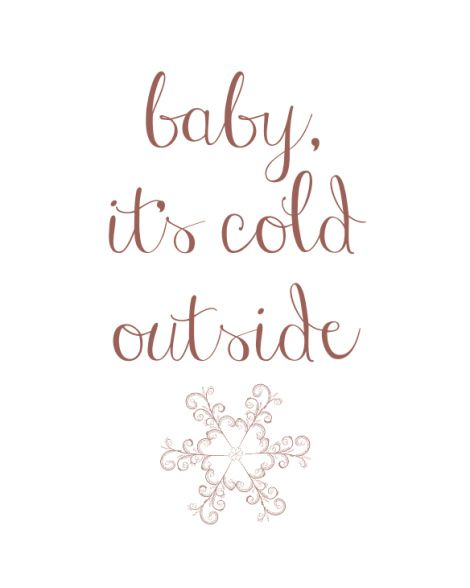 baby it's cold outside printable: