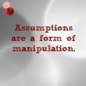 Assumptions ~ The Love Whisperer, LOA relationship coach, http://www.lisamhayes.com/monday-mailbag-assumptions.php